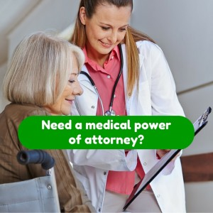 Need a medical power of attorney as part of your estate plan?