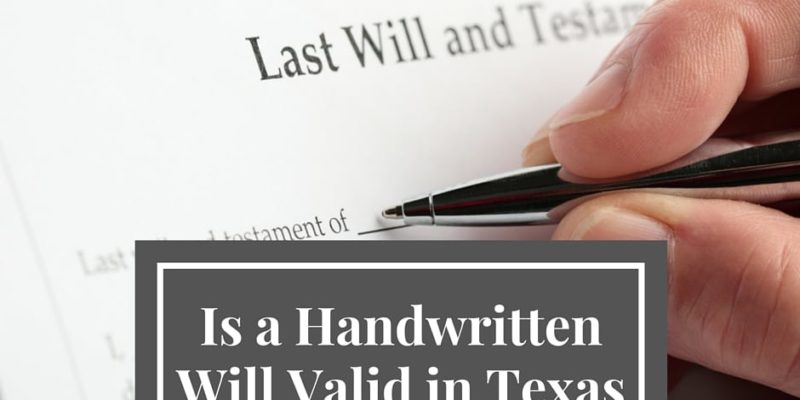 Is a Handwritten Will Valid in Texas